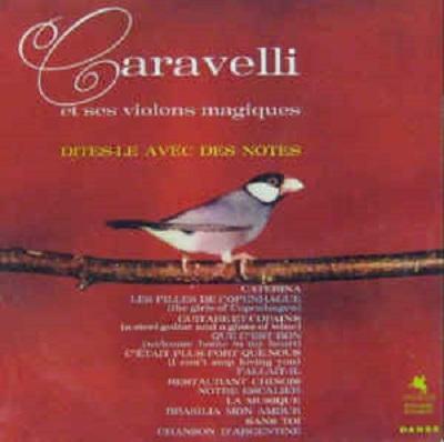 Caravelli, Dites-Le Avec Des Notes