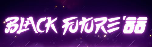 SORTIE : Black Future '88*