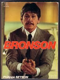 Bronson, par Philippe Setbon