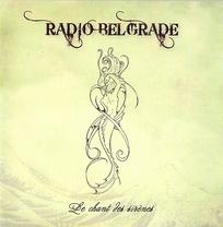 Radio Belgrade - Le chant des sirènes