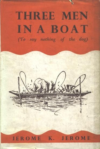 Three men in a boat (to say nothing of the dog -  Jerome Jerome