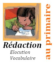 Blog élocution, vocabulaire, rédaction au primaire