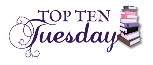 Top Ten Tuesday #6