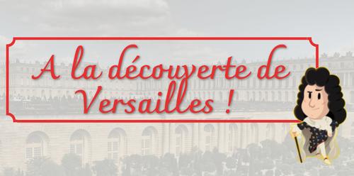 """Projet annuel """" A la découverte de Versailles """""""