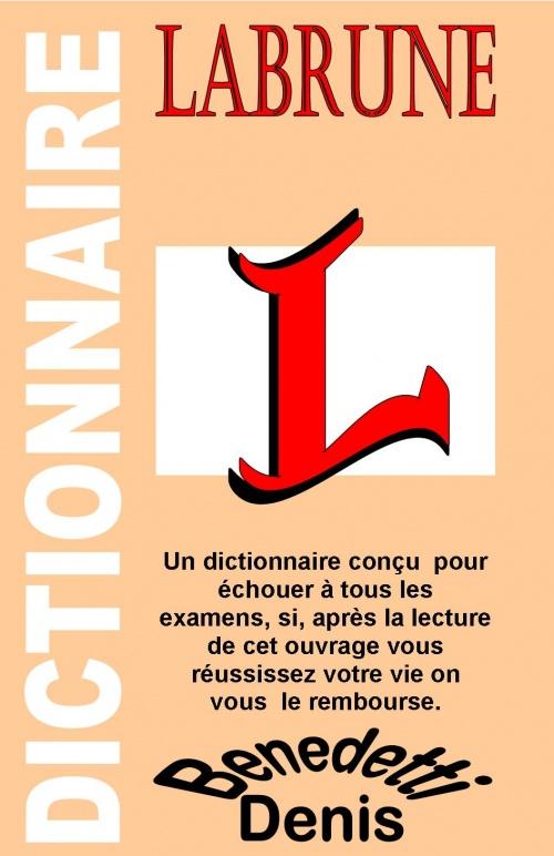 Le Dictionnaire Labrune. La vérité sur les mots.