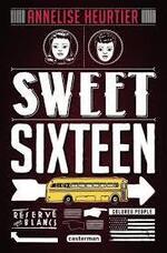 Sweet Sixteen, Annelise HEURTIER