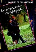 LE SCÉNARIO CONJUGAL : UN DVD POUR PARLER DE COUPLES ET SÉPARATION