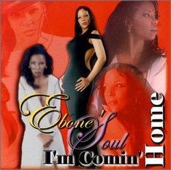 EBONE' SOUL - I'M COMIN' HOME (2000)