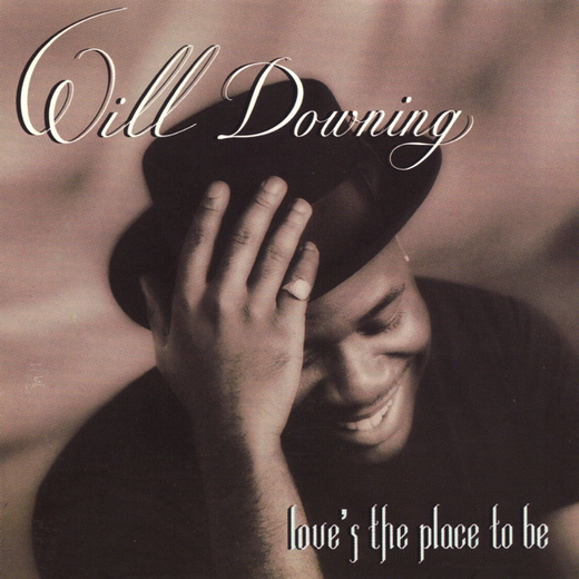 Will Downing - Love's The Place To Be [1993]