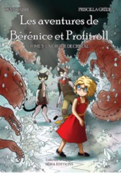 Chronique du livre {Bérénice et Profitroll - T3}