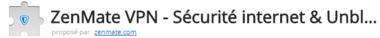 Pour Chrome : ZenMate VPN - La meilleur cybersécurité. Chiffrez votre connexion, accédez à notre serveur proxy et débloquez des sites Web.