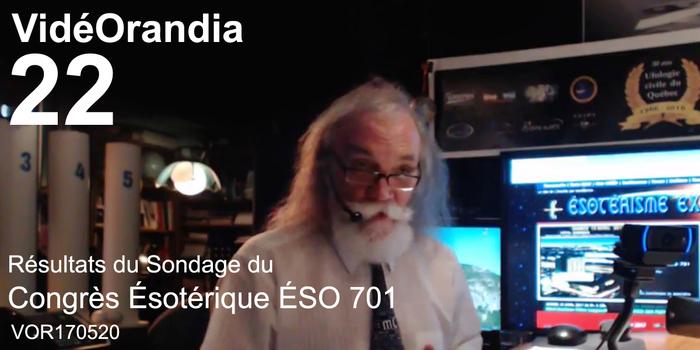 VidéOrandia 22... Résultats du Sondage du Congrès Ésotérique ÉSO 701
