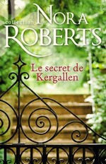 Chronique Le secret de Kergallen de Nora Roberts