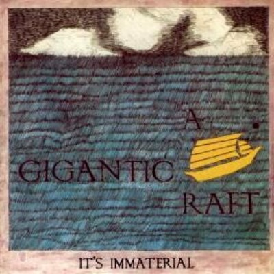 It's Immaterial - A Gigantic Raft - 1984