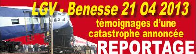 LGV - Benesse 21 04 : témoignages d'une catastrophe annoncée