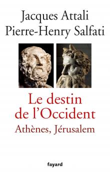 Le destin de l'Occident - Jacques Attali ; Pierre-Henri Salfati