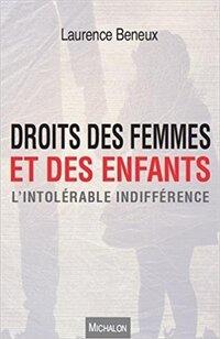 ➤ Droits des femmes et des enfants l'intolérable indifférence: interview de Laurence Beneux