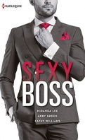 Chronique Sexy Boss de Miranda Lee, Abby Green et Cathy Williams