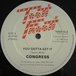 Congress - You Gotta Get It