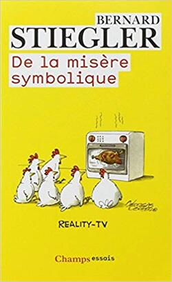 De la misère symbolique - Volume 1 : L'Epoque Hyperindustrielle - Bernard Stiegler