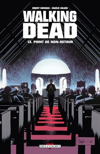 Point de non-retour de Robert Kirkman & Charlie Adlard - Walking dead, tome 13
