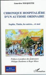 Chronique hospitalière d'un autisme ordinaire de Geneviève TOUQUETTE ***