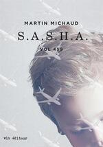 S.A.S.H.A, Martin MICHAUD