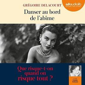 Danser au bord de l'abime de Grégoire Delacourt