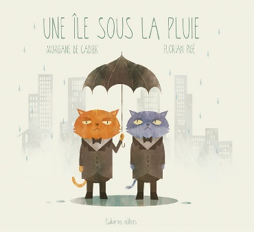 Morgane de Cadier & Florian Pigé : Une île sous la pluie