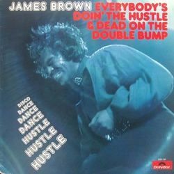 James Brown - Everybody's Doin' The Hustle & Dead On The Double Bump - Complete LP