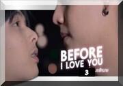 Before I love you