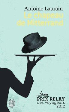 Le chapeau de Mitterand de Antoine Laurain