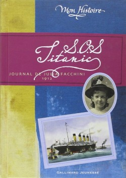 Couverture : SOS Titanic : journal de Julia Facchini, 1912