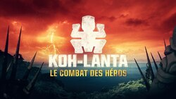 Revoir Koh Lanta : le Combat des Héros Episode 1 du Vendredi 16 Mars 2018 en streaming replay
