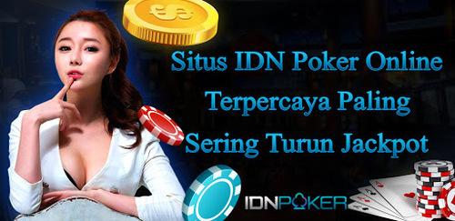 Jalan Mudah Meraih Keuntungan Besar Dari Situs IDN Poker