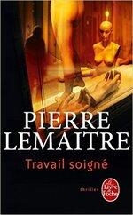 Travail Soigné de Pierre Lemaitre