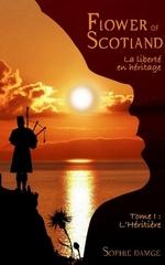 Flower of Scotland -La liberté en héritage (...)