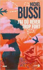 Michel BUSSI – J'ai dû rêver trop fort
