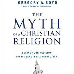 The Myth of a Christian Religion.