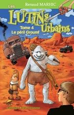 Chronique Les Lutins urbains tome 4 : Le péril Groumf de Renaud Marhic