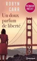 Chronique Un doux parfum de liberté de Robyn Carr