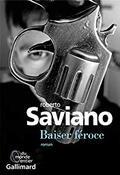 Baiser  féroce - Roberto Saviano -
