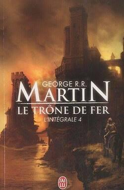 """""""Le Trône de fer"""" : L'intégrale, tome 4"""