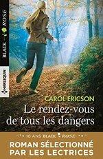 Chronique Le rendez-vous de tous les dangers de Carol Ericson