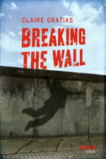 Breaking the wall, Claire GRATIAS