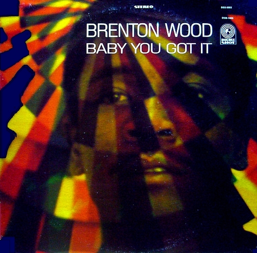 "Brenton Wood : Album "" Baby You Got It "" Double Shot Records DSS-5003 [ US ]"
