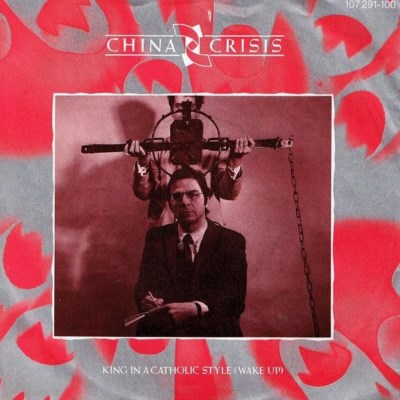 China Crisis - King In A Catholic Style - 1985