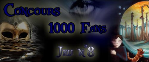 Concours 1000 Fans - Jeu n°8