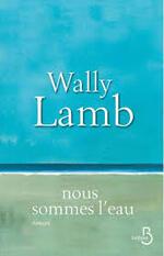 Nous sommes l'eau - Wally Lamb -