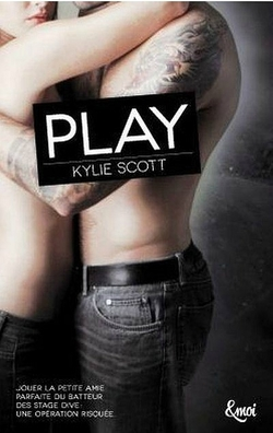 Stage Dive, tome 2 : play, de Kylie Scott